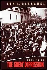 bernanke ben s. 2004. essays on the great depression The nook book (ebook) of the essays on the great depression by ben s bernanke at barnes & noble free shipping on $25 or more.