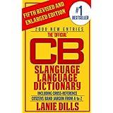 CB Radio Dictionary ~ Slanguage Language Dictionary - The Official (Including Cross Reference) (CB Radio Lingo)
