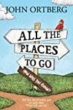 All the Places to Go . . . How Will You