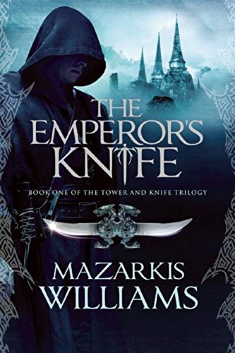 Download The Emperor's Knife: Book One of the Tower and Knife Trilogy pdf