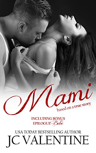 Mami: Based on a True Story by J C Valentine