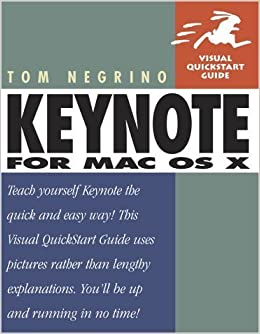 Book Keynote for Mac OS X (Visual QuickStart Guide) by Tom Negrino (2003-06-17)