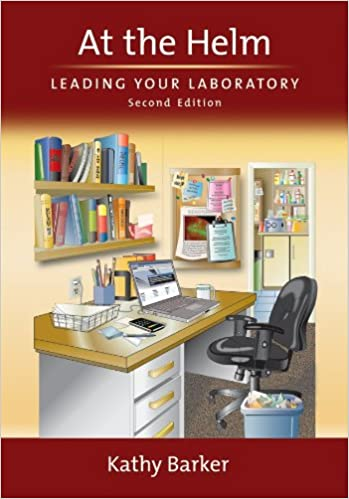Amazon com: At the Helm: Leading Your Laboratory eBook: Kathy Barker