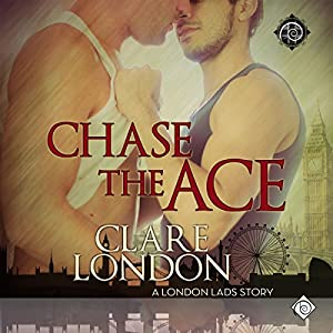 Audio Book Review: Chase the Ace (London Lads Book 1) by Clare London (Author) & Seb Yarrick (Narrator)