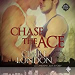 Chase the Ace: London Lads, Book 1 | Clare London