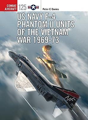 US Navy F-4 Phantom II Units of the Vietnam War 1969-73 (Combat Aircraft Book 125)