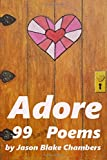 img - for Adore: 99 love poems book / textbook / text book