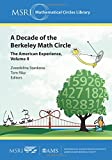 A Decade of the Berkeley Math Circle: The American Experience, Volume II: 2 (MSRI Mathematical Circles Library)