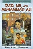 Dad, Me, and Muhammad Ali, Felix Manuel Rodriguez, 1440146233