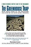 The Greenhouse Trap: What We're Doing to the Atmosphere and How We Can Slow Global Warming (A World Resources Institute Guide to the Environment)