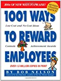 1001 Ways to Reward Employees, Bob Nelson, 0761136819