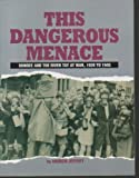 This Dangerous Menace : Dundee and the River Tay at War, Jeffrey, Andrew, 1851584927