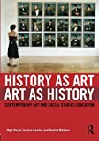 History as Art Art as History, Dipti Desai and Jessica Hamlin, 0415993768
