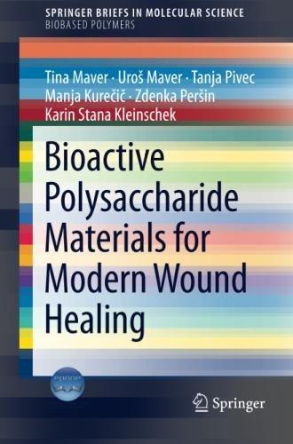 Download Bioactive Polysaccharide Materials for Modern Wound Healing (SpringerBriefs in Molecular Science) ebook