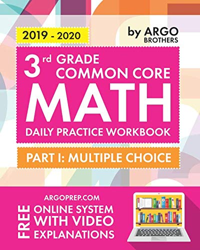 3rd Grade Common Core Math: Daily Practice Workbook - Part I: Multiple Choice | 1000+ Practice Questions and Video Explanations | Argo Brothers (Kumon Math Grade 3)