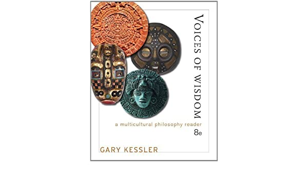 Voices of wisdom a multicultural philosophy reader 8th eighth voices of wisdom a multicultural philosophy reader 8th eighth edition by kessler gary e 2012 aa amazon books fandeluxe Image collections