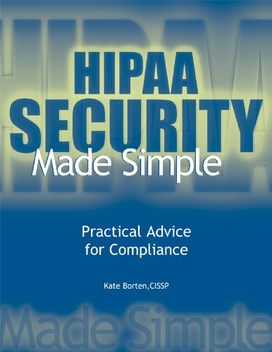 Download HIPAA Security Made Simple: Practical Advice for Compliance pdf