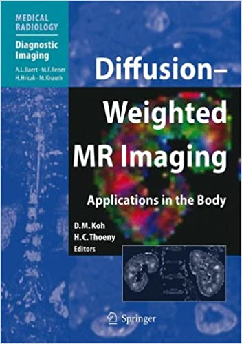 Diffusion-Weighted MR Imaging: Applications in the Body (Medical Radiology)