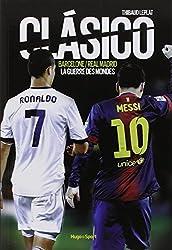 Clasico Barcelone/Real Madrid La guerre des mondes