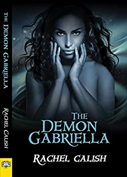 The Demon Gabriella by [Calish, Rachel]