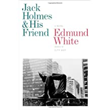 Jack Holmes and His Friend: A Novel