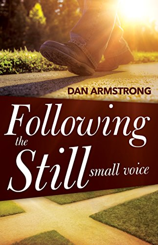 Following the Still Small Voice: Hearing God in the Midst of Living