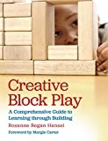img - for Creative Block Play: A Comprehensive Guide to Learning through Building book / textbook / text book