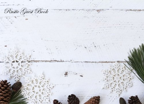 Rustic Guest Book: Perfect for Weddings, Funerals, Baby Showers, Christenings, Baptisms, Retirement & Parties. (Size - 8.25