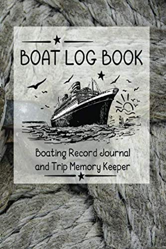 Boat Log Book: Boating Record Journal and Trip Memory Keeper (Pontoon Logs)