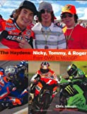 The Haydens: Nicky, Tommy, and Roger, from Owb to Motogp