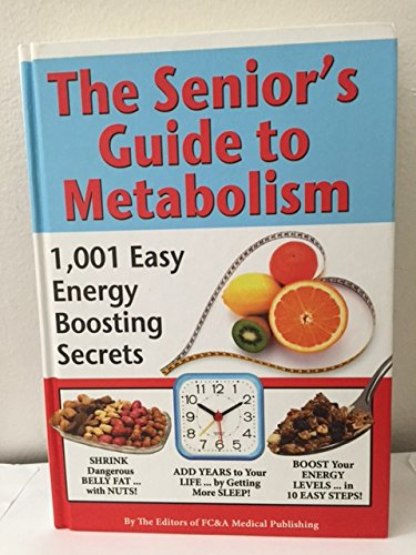 The Senior's Guide to Metabolism, Hardcover - 1,00, Easy Energy Boosting Secrets