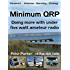 Minimum QRP: Doing more with under five watt amateur radio