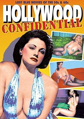 Hollywood Confidential: Lost Blue Movies of the 50s & 60s]()