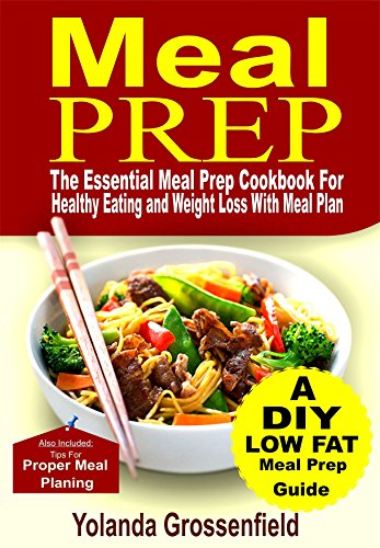 Meal Prep: The Essential Meal Prep Cookbook for Healthy Eating and Weight Loss with Meal Plan by Yolanda Grossenfield
