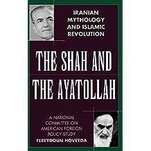 The Shah and the Ayatollah: Iranian Mythology and Islamic Revolution