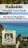 Halkidiki Unanchor Travel Guide - Day Trip From Thessaloniki to Kassandra Peninsula, Halkidiki, Greece