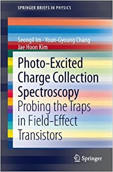 Book Photo-Excited Charge Collection Spectroscopy: Probing the traps in field-effect transistors (SpringerBriefs in Physics)