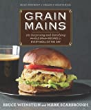 Grain Mains, Bruce Weinstein and Mark Scarbrough, 1609613066