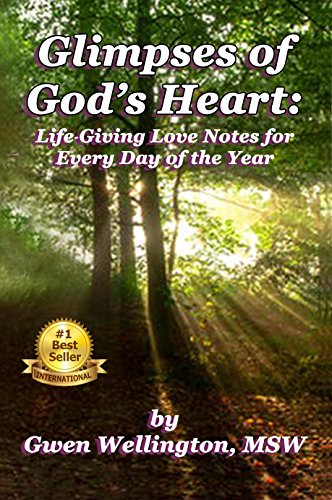 Glimpses of God's Heart: Life Giving Love Notes for Every Day of the Year