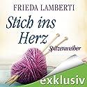 Stich ins Herz (Spitzenweiber 1) Hörbuch von Frieda Lamberti Gesprochen von: Verena Wolfien, Cornelia Dörr, Franziska Herrmann, Barbara Krabbe