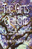 The Gifts of Lent, Donald H. Neidigk, 0788013076