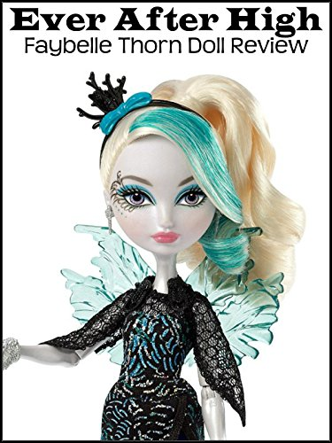 Review: Ever After High Faybelle Thorn Doll Review ()