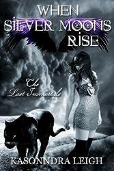 When Silver Moons Rise (Lost Immortals Saga #2)