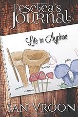 Feselea's Journal: Life in Ayphae Paperback