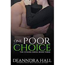 One Poor Choice (The Citadel Series Book 3)