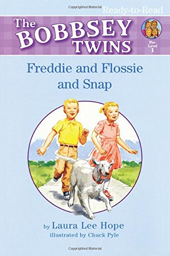 Freddie and Flossie and Snap (Bobbsey (First Animal Snap)