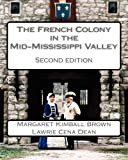 img - for The French Colony in the Mid-Mississippi Valley book / textbook / text book