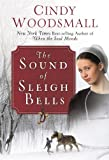 The Sound of Sleigh Bells, Cindy Woodsmall, 0307446530