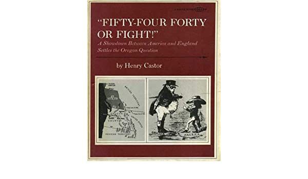 Fifty-four Forty or Fight (Books About the U.S.A. S.): Amazon.es ...