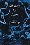 Silences for Love, Cope, David, 0896036316